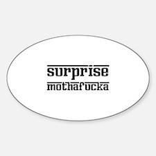 Surprise, Mothafucka! Decal