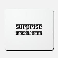 Surprise, Mothafucka! Mousepad