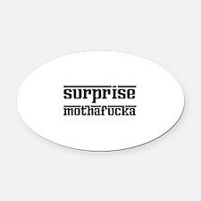Surprise, Mothafucka! Oval Car Magnet