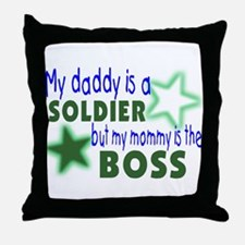 My daddy is a solder-Mommy is Throw Pillow