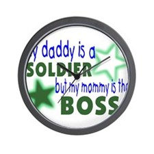 My daddy is a solder-Mommy is Wall Clock