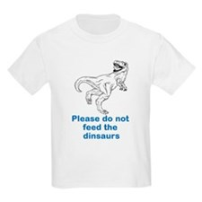 Dont feed the dinosaurs T-Shirt