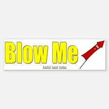 Blow Me Bumper Bumper Bumper Sticker