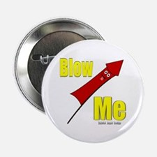"""Blow Me 2.25"""" Button (10 pack)"""