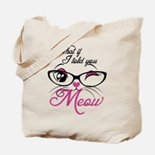 what if I told you Meow Tote Bag