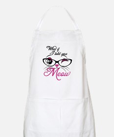 what if I told you Meow Apron