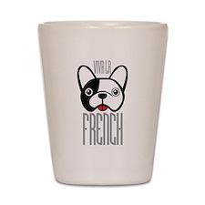 Viva La French Bulldog Shot Glass