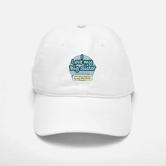 I Love My Big Sister - Blue Baseball Baseball Cap