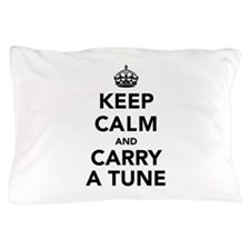 Keep Calm and Carry a Tune Pillow Case