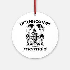 Undercover Mermaid Ornament (Round)