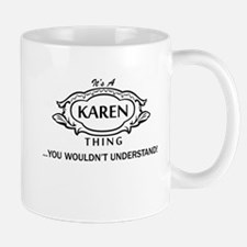 It's A Karen Thing You Wouldn't Understand! Mugs
