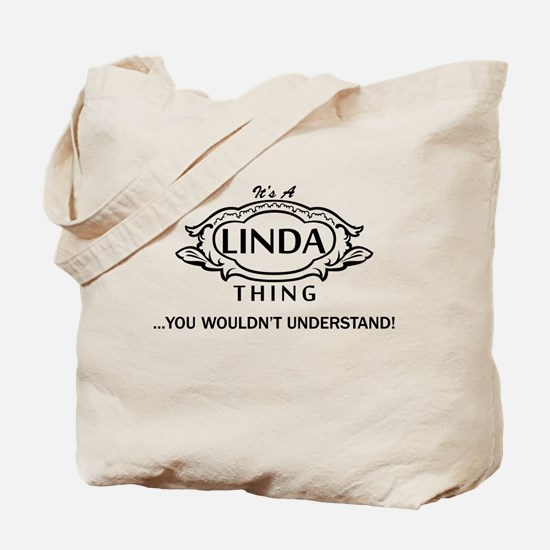It's A Linda Thing You Wouldn't Understand! Tote B