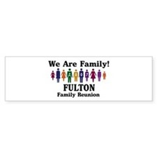 FULTON reunion (we are family Bumper Bumper Sticker