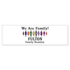 FULTON reunion (we are family Bumper Bumper Stickers