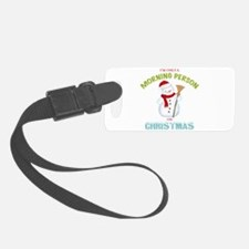 Christmas Morning Person Snowman Luggage Tag