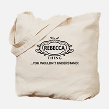 It's A Rebecca Thing You Wouldn't Understand! Tote