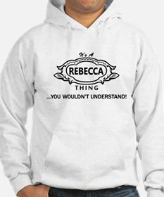 It's A Rebecca Thing You Wouldn't Understand! Hood