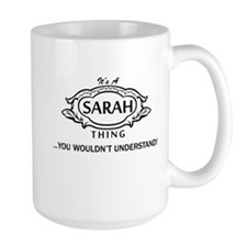 It's A Sarah Thing You Wouldn't Understand! Mugs