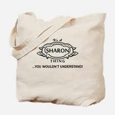 It's A Sharon Thing You Wouldn't Understand! Tote