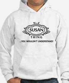 It's A Susan Thing You Wouldn't Understand! Hoodie