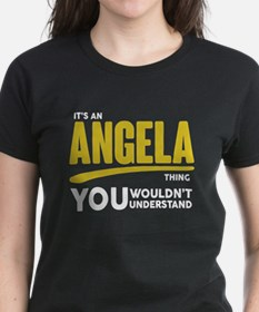 It's An Angela Thing You Wouldn't Understand! T-Sh