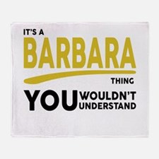 It's A Barbara Thing You Wouldn't Understand! Thro