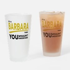 It's A Barbara Thing You Wouldn't Understand! Drin