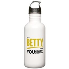 It's A Betty Thing You Wouldn't Understand! Water