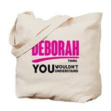 It's A Deborah Thing You Wouldn't Understand! Tote