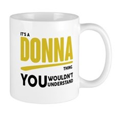 It's A Donna Thing You Wouldn't Understand! Mugs