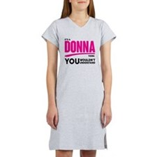It's A Donna Thing You Wouldn't Understand! Women'