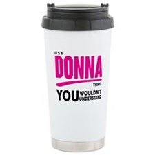 It's A Donna Thing You Wouldn't Understand! Travel