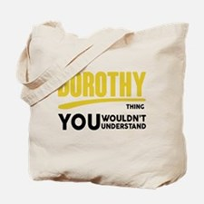 It's A Dorothy Thing You Wouldn't Understand! Tote