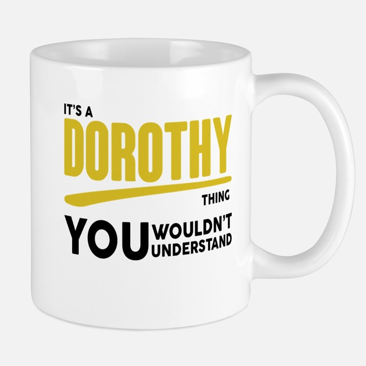 It's A Dorothy Thing You Wouldn't Understand! Mugs