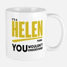 It's A Helen Thing You Wouldn't Understand! Mugs