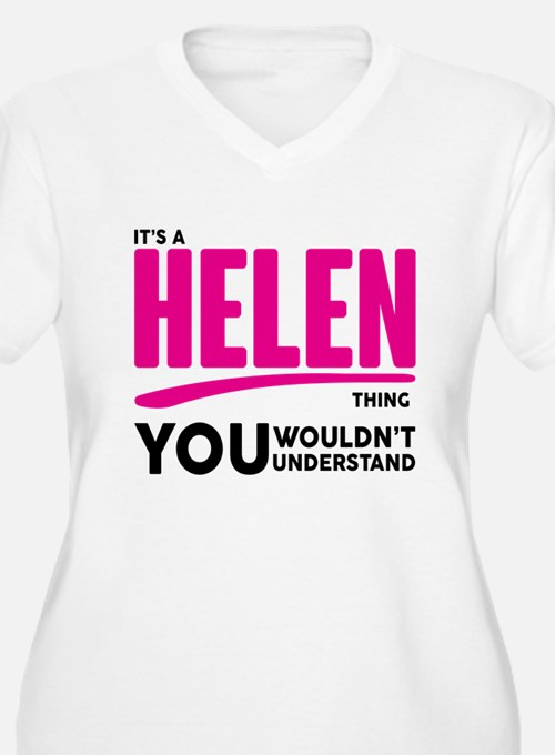 It's A Helen Thing You Wouldn't Understand! Plus S