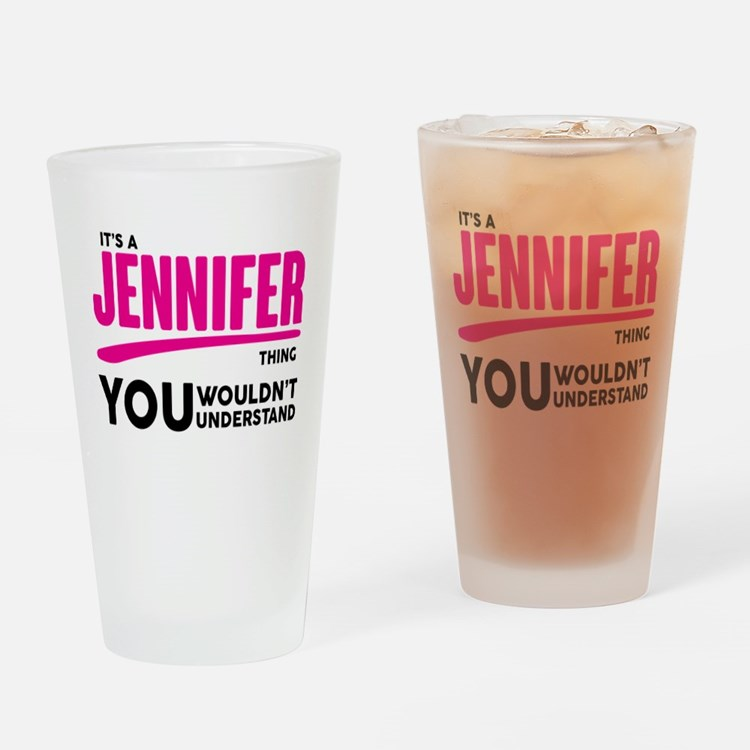 It's A Jennifer Thing You Wouldn't Understand! Dri
