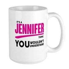 It's A Jennifer Thing You Wouldn't Understand! Mug