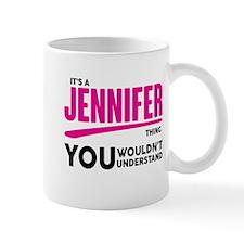 It's A Jennifer Thing You Wouldn't Understand! Mug