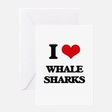 I love Whale Sharks Greeting Cards
