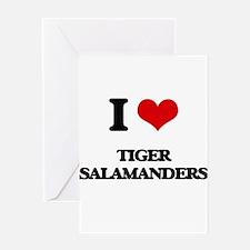 I love Tiger Salamanders Greeting Cards