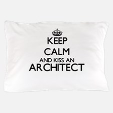 Keep calm and kiss an Architect Pillow Case
