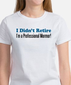 Didn't Retire Professional Mormor T-Shirt