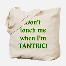 AM PIE WHEN I'M TANTRIC Tote Bag