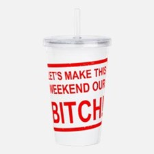 AM PIE WEEKEND BITCH Acrylic Double-wall Tumbler