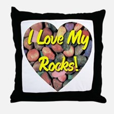I Love My Rocks! Throw Pillow