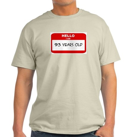 I am 93 Years Old years old ( Light T-Shirt