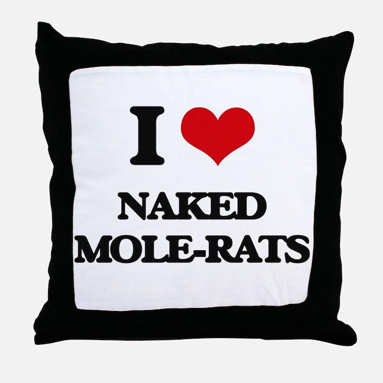 I love Naked Mole-Rats Throw Pillow
