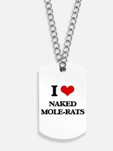 I love Naked Mole-Rats Dog Tags