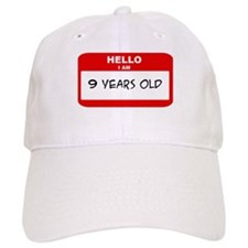 I am 9 Years Old years old (t Baseball Cap